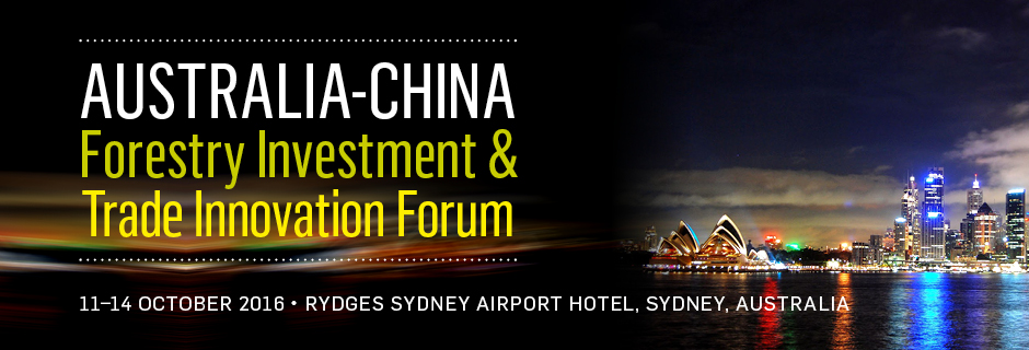 Australia - China Forestry Innovation Investment and Trade Forum will be held in Sydney, Australia Novotel Brighton Beach Hotel 11-14 October 2016